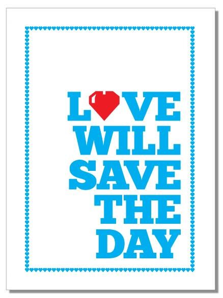 LOVE WILL SAVE THE DAY Tea Towel